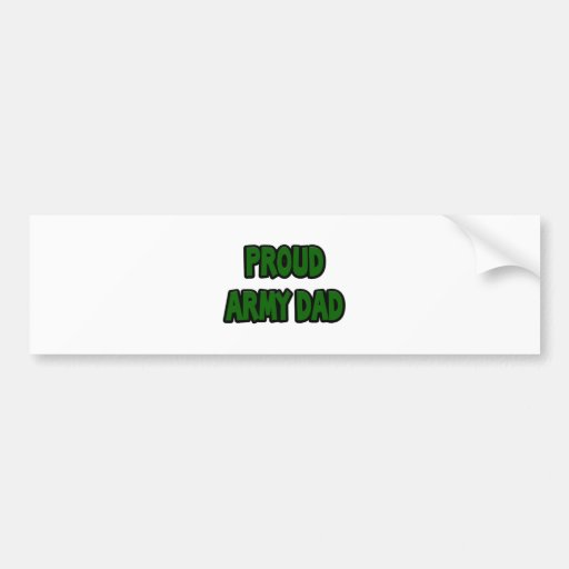 Proud Army Dad Bumper Stickers
