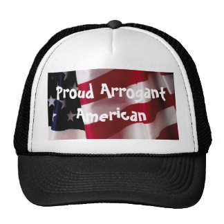 Proud Arrogant American Hat