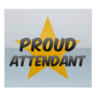 Proud Attendant Poster