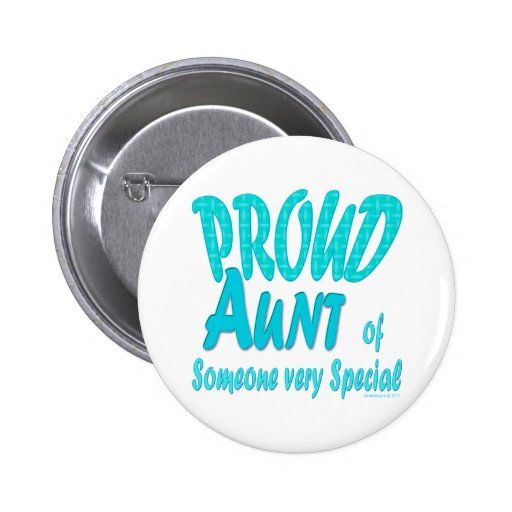 Proud Aunt of Someone very Special Pinback Button