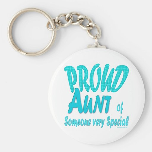 Proud Aunt of Someone very Special Key Chain