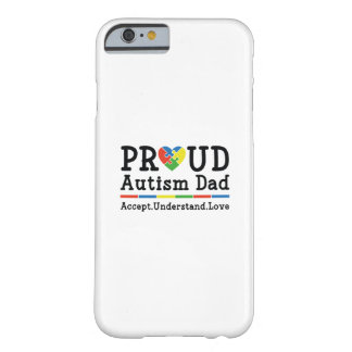 Proud Autism Dad Barely There iPhone 6 Case