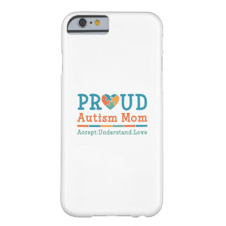 Proud Autism Mom Barely There iPhone 6 Case