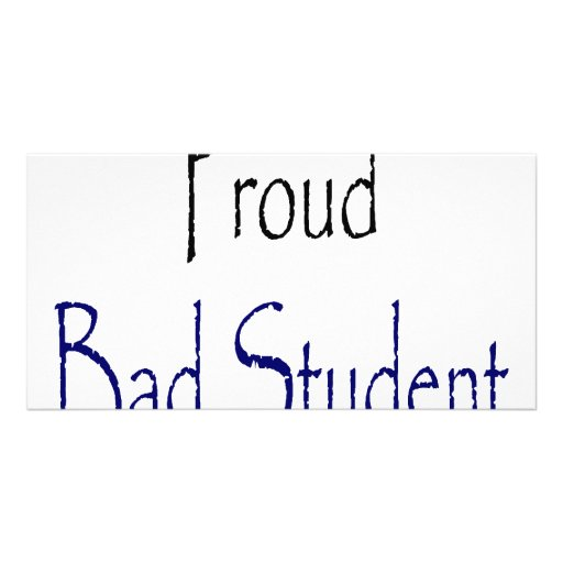 Proud Bad Student Photo Card Template