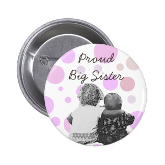 Proud Big Sister Baby Shower or New Sister Button