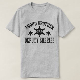 Proud Brother of a Deputy Sheriff T-Shirt