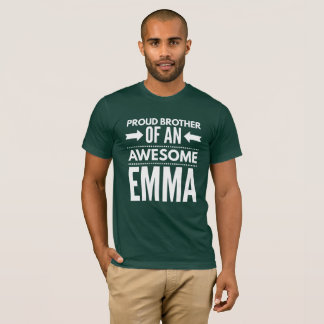 Proud brother of an awesome Emma T-Shirt