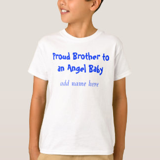 Proud Brother to an Angel Baby, add name here T-Shirt