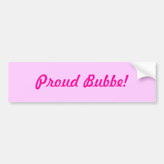 Proud Bubbe! Bumper Sticker