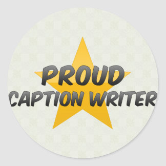 Proud Caption Writer Stickers