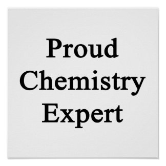 Proud Chemistry Expert Poster