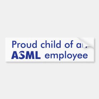 Proud Child of an ASML Employee sticker Bumper Sticker