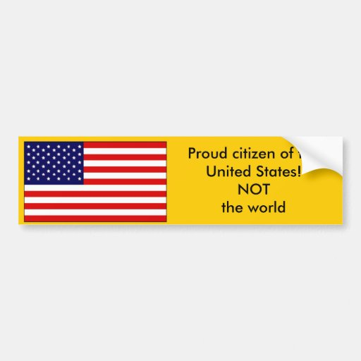 Proud citizen of the United States Bumper Stickers