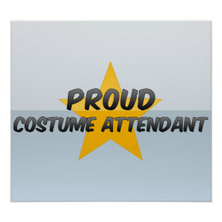 Proud Costume Attendant Poster