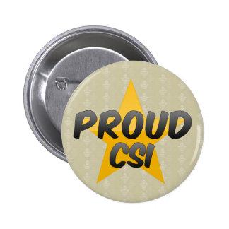 Proud Csi 6 Cm Round Badge