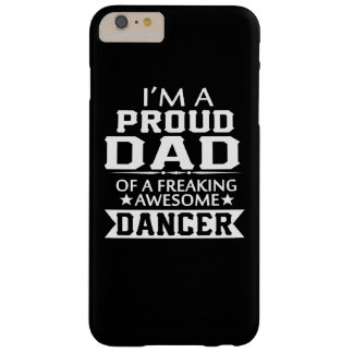 PROUD DAD OF A DANCER BARELY THERE iPhone 6 PLUS CASE