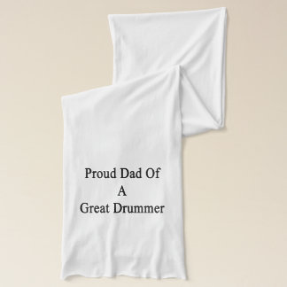 Proud Dad Of A Great Drummer Scarf