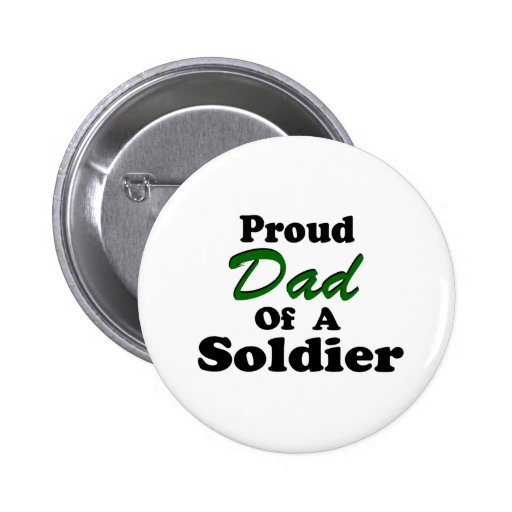 Proud Dad Of A Soldier Pin