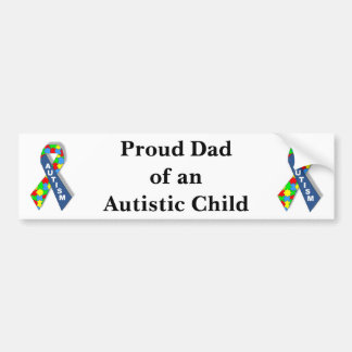 """Proud Dad of an Autistic Child"" Bumper Sticker"