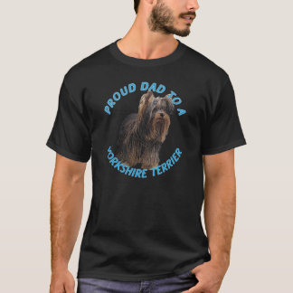 Proud Dad to a Yorkshire Terrier T-Shirt