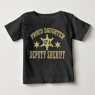 Proud Daughter of a Deputy Sheriff Baby T-Shirt