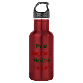 Proud Daughter Of Mexican Immigrants 532 Ml Water Bottle