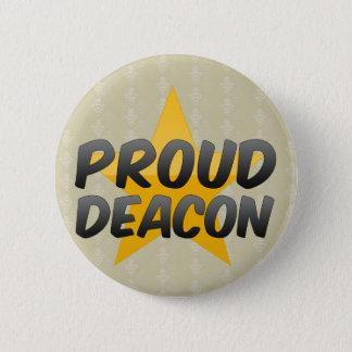 Proud Deacon 6 Cm Round Badge