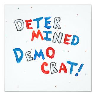 "Proud democrats fun unique determined democrat 5.25"" square invitation card"