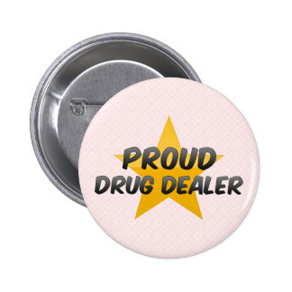 Proud Drug Dealer 6 Cm Round Badge