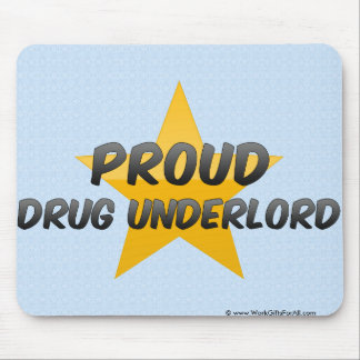 Proud Drug Underlord Mousepads