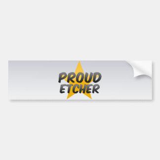 Proud Etcher Bumper Sticker