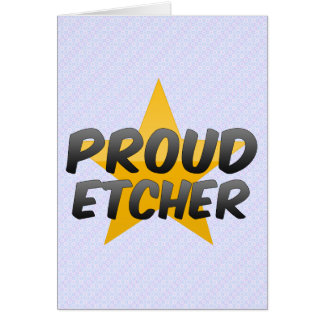 Proud Etcher Greeting Card