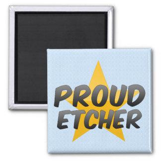 Proud Etcher Fridge Magnets