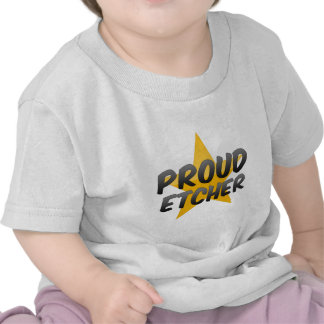 Proud Etcher Tee Shirts