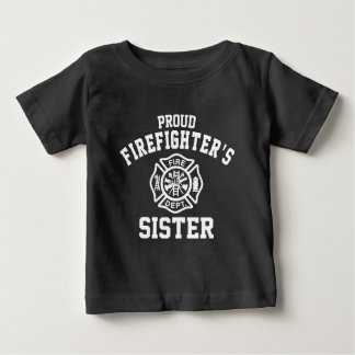 Proud Firefighter's Sister Baby T-Shirt