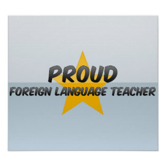 Proud Foreign Language Teacher Poster