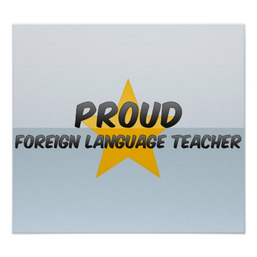 Proud Foreign Language Teacher Posters