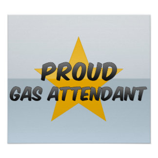 Proud Gas Attendant Posters