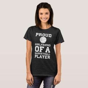 e71f7cf5fc7 Proud Girlfriend of a Basketball Player Fan T-Shir T-Shirt