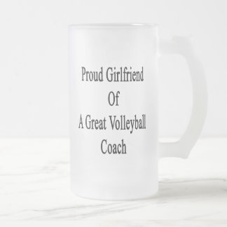 Proud Girlfriend Of A Great Volleyball Coach Glass Beer Mugs
