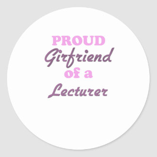 Proud Girlfriend of a Lecturer Classic Round Sticker
