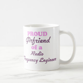 Proud Girlfriend of a Radio Frequency Engineer Basic White Mug