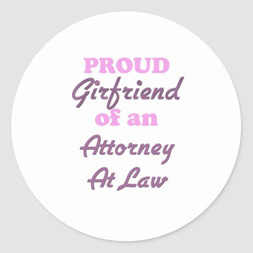 Proud Girlfriend of an Attorney At Law Round Stickers