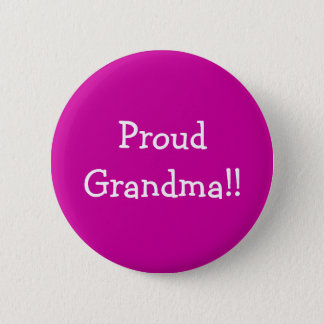 Proud Grandma!! 6 Cm Round Badge