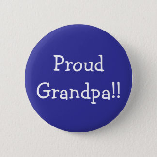 Proud Grandpa!! 6 Cm Round Badge
