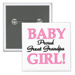 Proud Great Grandpa of Girl T-shirts and Gifts Pinback Buttons