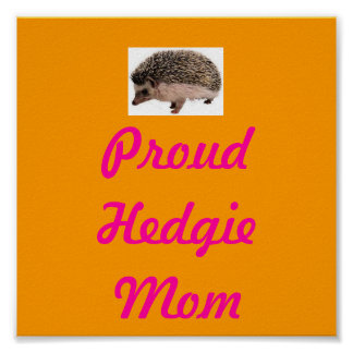Proud Hedgie Mom Poster