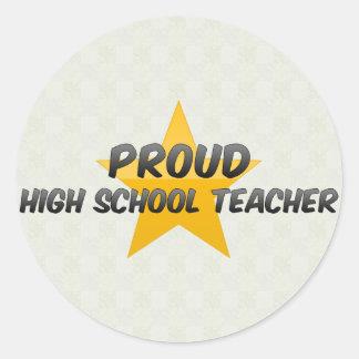 Proud High School Teacher Round Stickers