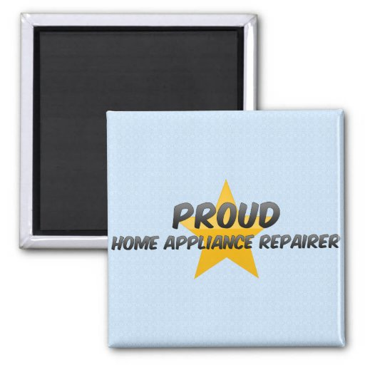 Proud Home Appliance Repairer Refrigerator Magnet
