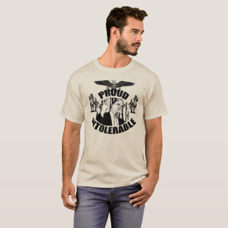 PROUD INTOLERABLE T-Shirt